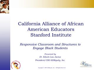California Alliance of African American Educators  Stanford Institute