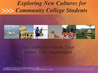 Exploring New Cultures for  Community College Students