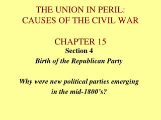 THE UNION IN PERIL: CAUSES OF THE CIVIL WAR CHAPTER 15