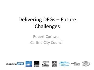 Delivering DFGs – Future Challenges