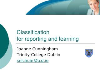 Classification  for reporting and learning