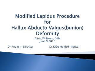 Modified  Lapidus  Procedure for Hallux Abducto Valgus (bunion) Deformity