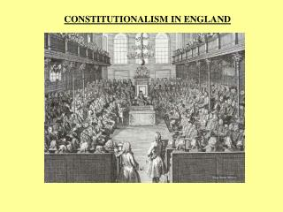 CONSTITUTIONALISM IN ENGLAND