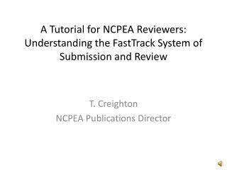 A Tutorial for NCPEA Reviewers: Understanding the FastTrack System of Submission and Review