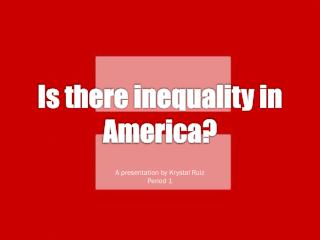 Is there inequality in America?