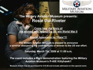 The Military Aviation Museum presents: Rosie the Riveter Come hear the story of   the women who helped the US win World