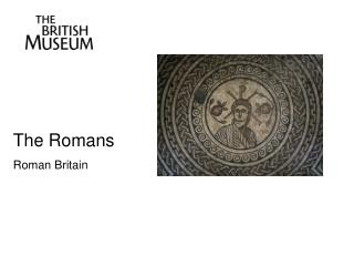 The Romans Roman Britain
