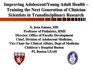 Improving Adolescent/Young Adult Health – Training the Next Generation of Clinician Scientists in Transdisciplinary Res