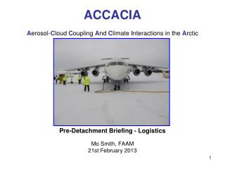 ACCACIA  A erosol- C loud  C oupling  A nd  C limate  I nteractions in the  A rctic