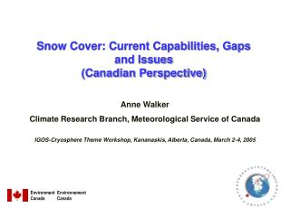 Snow Cover: Current Capabilities, Gaps  and Issues  (Canadian Perspective)
