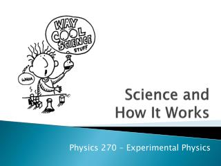 Science and  How It Works