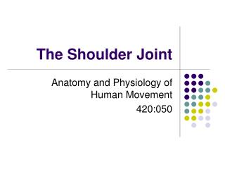 The Shoulder Joint
