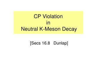 CP Violation  in  Neutral K-Meson Decay
