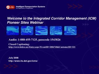 Welcome to the Integrated Corridor Management (ICM) Pioneer Sites Webinar