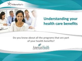 Understanding your health care benefits