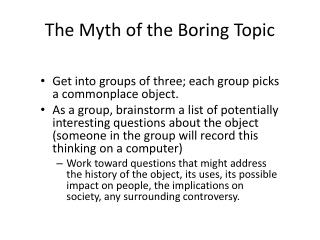 The Myth of the Boring Topic
