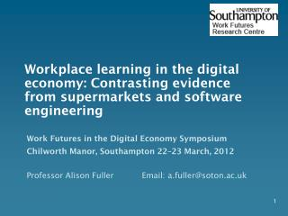 Workplace learning in the digital economy: Contrasting evidence from supermarkets and software engineering