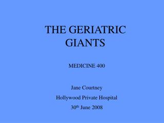 THE GERIATRIC GIANTS