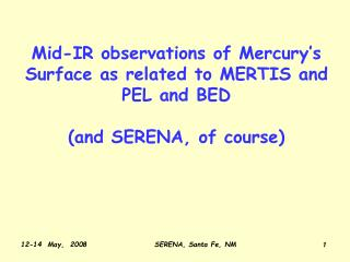 Mid-IR observations of Mercury's Surface as related to MERTIS and PEL and BED (and SERENA, of course)