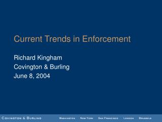 Current Trends in Enforcement