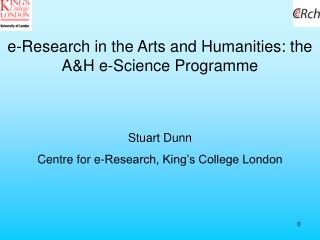 e-Research in the Arts and Humanities: the A&H e-Science Programme