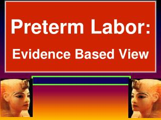 Preterm Labor : Evidence Based View