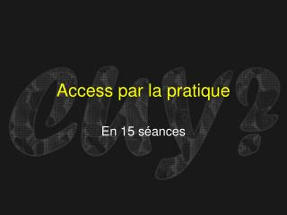 Access par la pratique