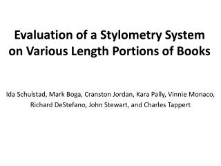 Evaluation of a Stylometry System on Various Length Portions of Books