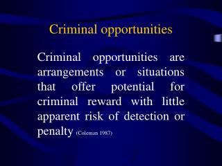 Criminal opportunities
