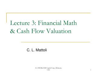 Lecture 3: Financial Math & Cash Flow Valuation