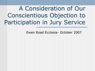 A Consideration of Our Conscientious Objection to Participation in Jury Service