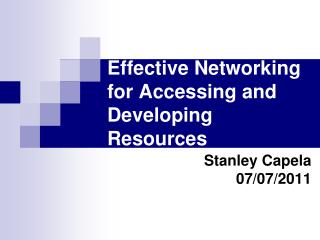 Effective Networking for Accessing and Developing Resources