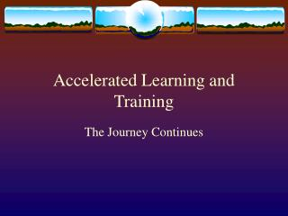 Accelerated Learning and Training