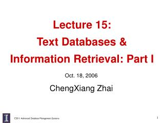 Lecture 15:  Text Databases &  Information Retrieval: Part I