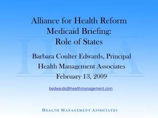 Alliance for Health Reform  Medicaid Briefing:  Role of States