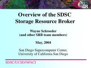 Overview of the SDSC Storage Resource Broker