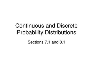 Continuous and Discrete Probability Distributions