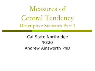Measures of  Central  Tendency Descriptive Statistics Part  1