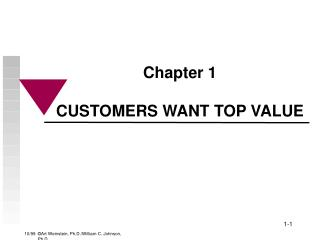Chapter 1 CUSTOMERS WANT TOP VALUE