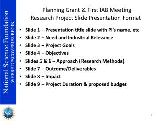Planning Grant & First IAB Meeting  Research Project Slide Presentation Format