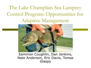 The Lake Champlain Sea Lamprey Control Program: Opportunities for Adaptive Management