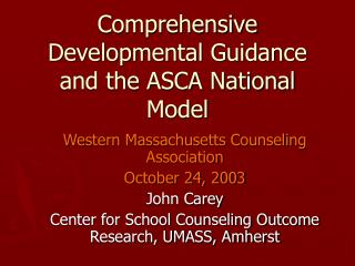 Comprehensive Developmental Guidance and the ASCA National Model