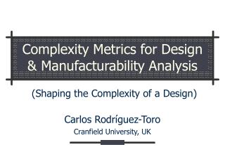 Complexity Metrics for Design & Manufacturability Analysis