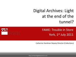Digital Archives: Light at the end of the tunnel?