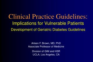 Clinical Practice Guidelines: Implications for Vulnerable Patients Development of Geriatric Diabetes Guidelines