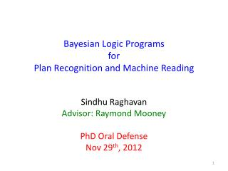 Bayesian Logic Programs for Plan Recognition and Machine Reading