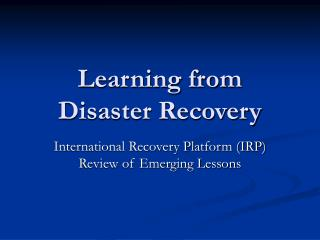 Learning from  Disaster Recovery