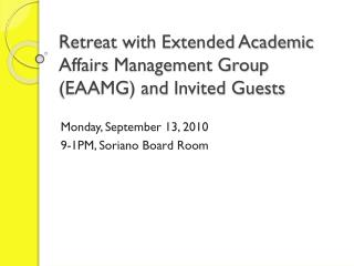 Retreat with Extended Academic Affairs Management Group (EAAMG) and Invited Guests