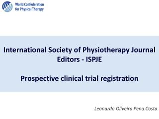 International Society of Physiotherapy Journal Editors - ISPJE Prospective clinical trial registration