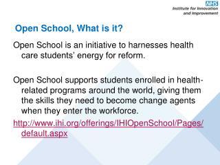 Open School, What is it?